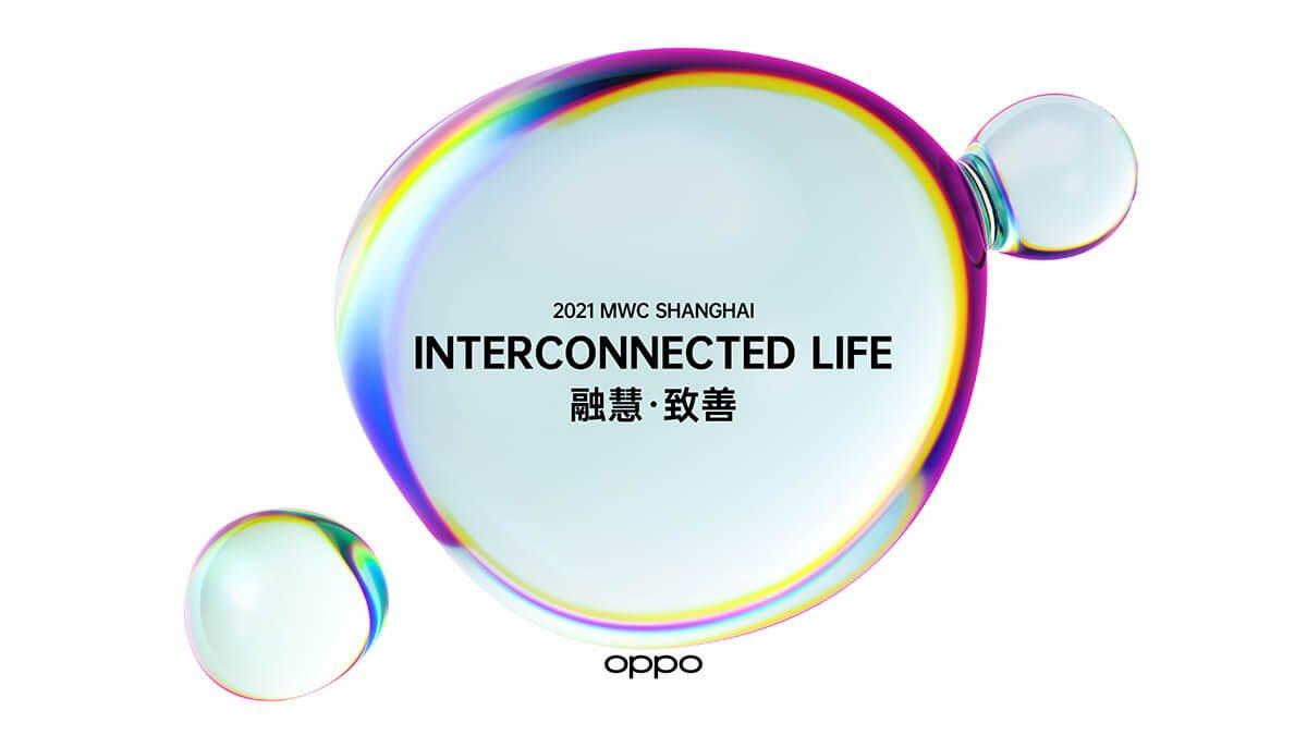 """Oppo, """"Mobil Dünya Kongresi Şangay 2021""""de yeni teknoloji buluşlarını ve ortaklıklarını sergileyecek"""