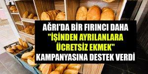Ağrı'da bir fırıncı daha 'işinden ayrılanlara ücretsiz ekmek' kampanyasına destek verdi