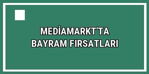 MediaMarkt'ta bayram fırsatları