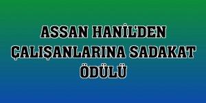 Assan Hanil'den çalışanlarına sadakat ödülü