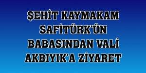 Şehit Kaymakam Safitürk'ün babasından Vali Akbıyık'a ziyaret