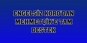 Engelsiz Koro'dan Mehmetçik'e tam destek