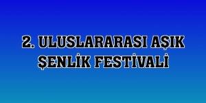 2. Uluslararası Aşık Şenlik Festivali