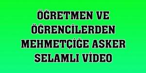 Öğretmen ve öğrencilerden Mehmetçiğe asker selamlı video