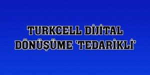 Turkcell dijital dönüşüme 'tedarikli'