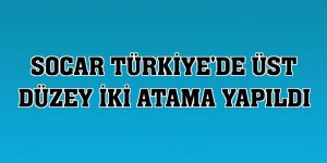 SOCAR Türkiye'de üst düzey iki atama yapıldı