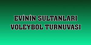 Evinin Sultanları Voleybol Turnuvası