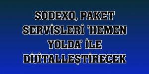Sodexo, paket servisleri 'Hemen Yolda' ile dijitalleştirecek