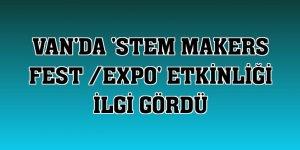 Van'da 'STEM Makers Fest /Expo' etkinliği ilgi gördü