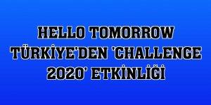Hello Tomorrow Türkiye'den 'Challenge 2020' etkinliği