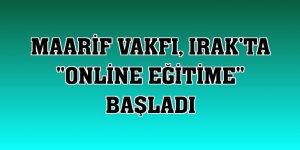 Maarif Vakfı, Irak'ta 'online eğitime' başladı