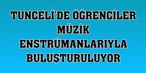 Tunceli'de öğrenciler müzik enstrümanlarıyla buluşturuluyor