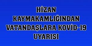 Hizan Kaymakamlığından vatandaşlara Kovid-19 uyarısı