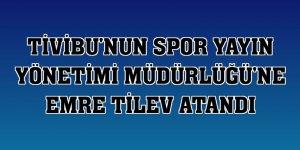 Tivibu'nun Spor Yayın Yönetimi Müdürlüğü'ne Emre Tilev atandı