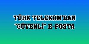 """Türk Telekom'dan """"güvenli"""" e-posta"""