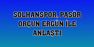 Solhanspor, pasör Orçun Ergün ile anlaştı