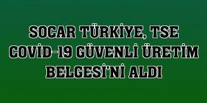 SOCAR Türkiye, TSE Covid-19 Güvenli Üretim Belgesi'ni aldı