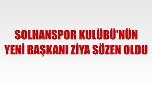 Solhanspor Kulübü'nün yeni başkanı Ziya Sözen oldu
