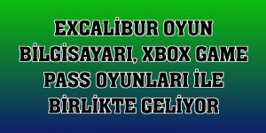 Excalibur oyun bilgisayarı, Xbox Game Pass oyunları ile birlikte geliyor