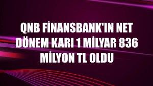 QNB Finansbank'ın net dönem karı 1 milyar 836 milyon TL oldu