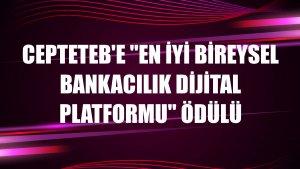 CEPTETEB'e 'En İyi Bireysel Bankacılık Dijital Platformu' ödülü