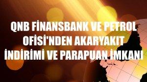 QNB Finansbank ve Petrol Ofisi'nden akaryakıt indirimi ve ParaPuan imkanı