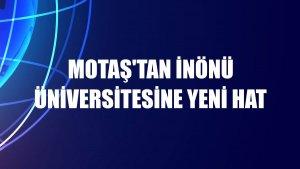MOTAŞ'tan İnönü Üniversitesine yeni hat