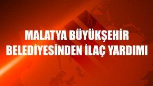 Malatya Büyükşehir Belediyesinden ilaç yardımı