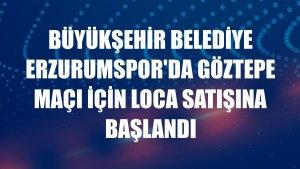 Büyükşehir Belediye Erzurumspor'da Göztepe maçı için loca satışına başlandı