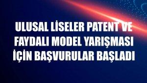 Ulusal Liseler Patent ve Faydalı Model Yarışması için başvurular başladı