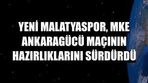 Yeni Malatyaspor, MKE Ankaragücü maçının hazırlıklarını sürdürdü