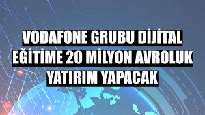 Vodafone Grubu dijital eğitime 20 milyon avroluk yatırım yapacak
