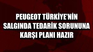 Peugeot Türkiye'nin salgında tedarik sorununa karşı planı hazır