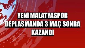 Yeni Malatyaspor deplasmanda 3 maç sonra kazandı