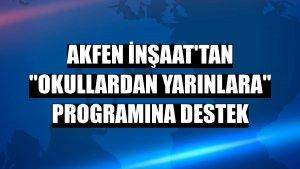 """Akfen İnşaat'tan """"Okullardan Yarınlara"""" programına destek"""