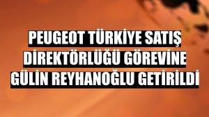 Peugeot Türkiye Satış Direktörlüğü görevine Gülin Reyhanoğlu getirildi