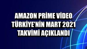 Amazon Prime Video Türkiye'nin Mart 2021 takvimi açıklandı