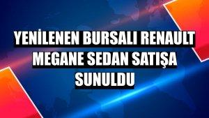 Yenilenen Bursalı Renault Megane sedan satışa sunuldu