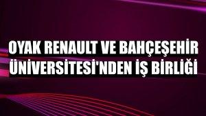 Oyak Renault ve Bahçeşehir Üniversitesi'nden iş birliği