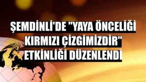 Şemdinli'de 'Yaya Önceliği Kırmızı Çizgimizdir' etkinliği düzenlendi