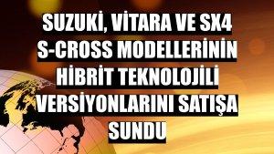 Suzuki, Vitara ve SX4 S-Cross modellerinin hibrit teknolojili versiyonlarını satışa sundu