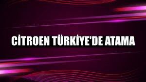 Citroen Türkiye'de atama