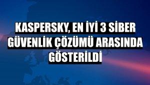 Kaspersky, en iyi 3 siber güvenlik çözümü arasında gösterildi