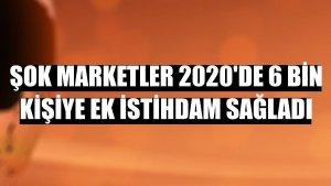 ŞOK Marketler 2020'de 6 bin kişiye ek istihdam sağladı