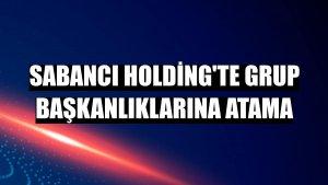 Sabancı Holding'te grup başkanlıklarına atama