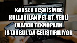 Kanser teşhisinde kullanılan PET-BT, yerli olarak Teknopark İstanbul'da geliştiriliyor
