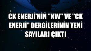 """CK Enerji'nin """"kW"""" ve """"CK Enerji"""" dergilerinin yeni sayıları çıktı"""