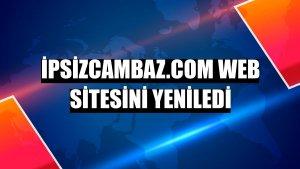 İpsizcambaz.com web sitesini yeniledi
