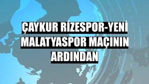 Çaykur Rizespor-Yeni Malatyaspor maçının ardından