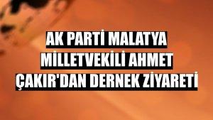 AK Parti Malatya Milletvekili Ahmet Çakır'dan dernek ziyareti